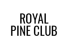 ROYAL PINE CLUB